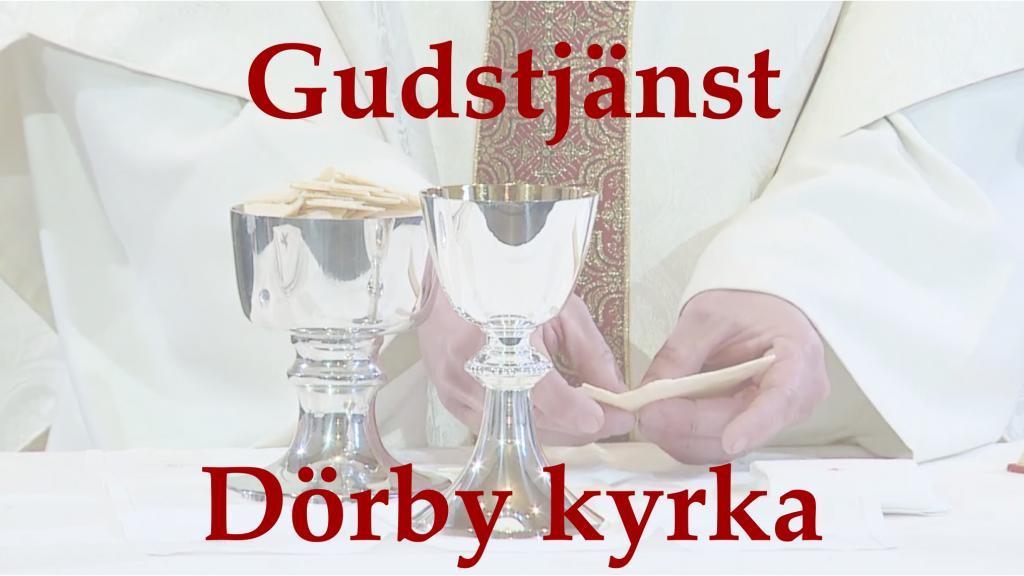 Gudstjänst från Dörby kyrka 21 mars 18:00