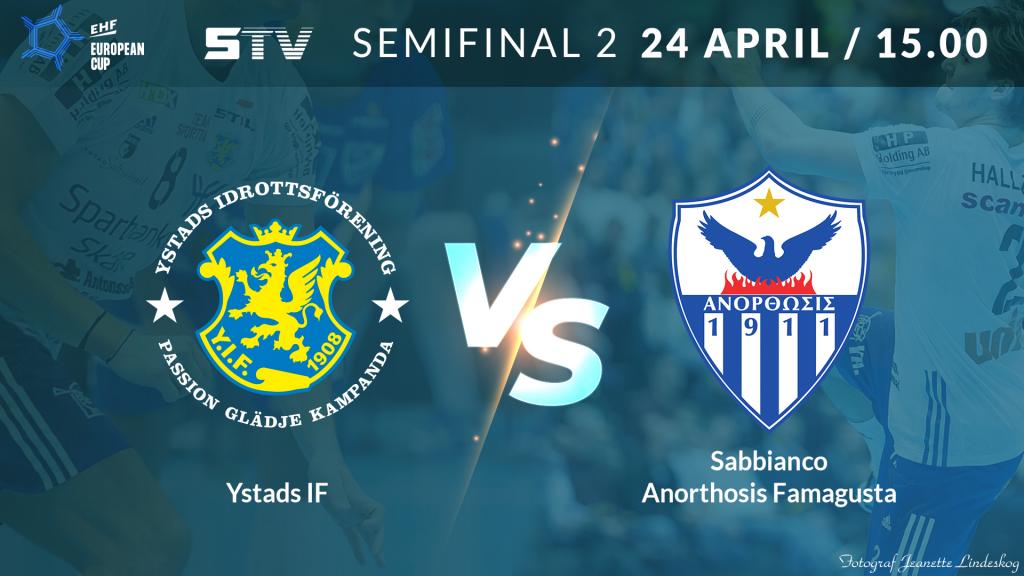 EHF European Cup Men semifinal  - Ystads IF vs Sabbianco Anorthosis Famagusta